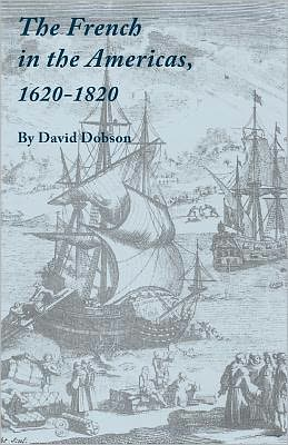 The French In The Americas, 1620-1820