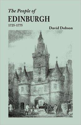 The People of Edinburgh [Scotland], 1725-1775