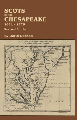 Scots on the Chesapeake, 1621-1776. Revised Edition