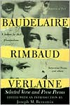 Baudelaire, Rimbaud, Verlaine: Selected Verse and Prose Poems