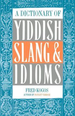 Dictionary Of Yiddish Slang And Idioms