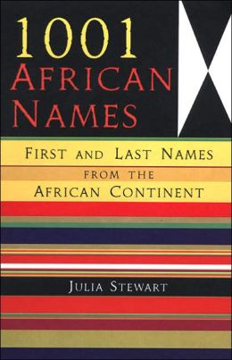 1,001 African Names: First and Last Names from the African Continent