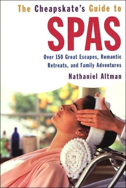 Spas: Over 150 Great Escapes, Romantic Retreats and Family Adventures