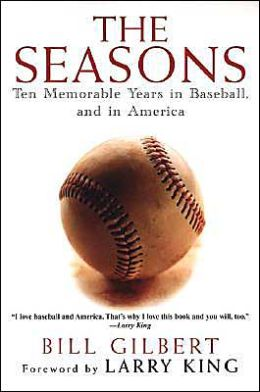 The Seasons: Ten Memorable Years in Baseball, and in America