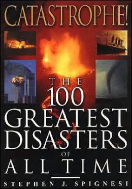 Catastrophe! The 100 Greatest Disasters of All Time