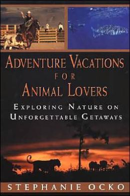 Adventure Vacations for Animal Lovers: Exploring Nature on Unforgettable Getaways