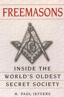 Freemasons: A History and Exploration of the World's OldestSecret Socie: Inside the World's Oldest Secret Society