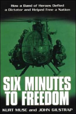 Six Minutes to Freedom: How a Band of Heroes Defied a Dictator and Helped Free a Nation