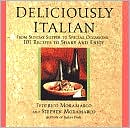 Deliciously Italian: From Sunday Supper to Special Occasions, 101 Recipes to Share and Enjoy