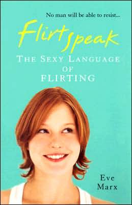 Flirtspeak: The Sexy Language of Flirting