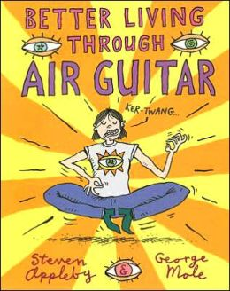 Better Living Through Air Guitar