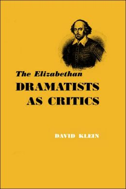 Elizabethan Dramatists as Critics