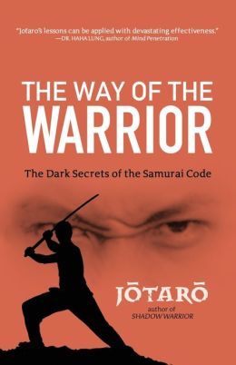 Way of the Warrior: The Dark Secrets of the Samurai Code