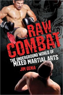 Raw Combat: The Underground World of Mixed Martial Arts