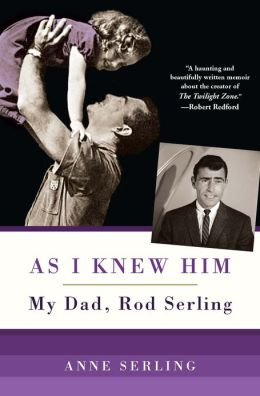 As I Knew Him: My Dad, Rod Serling