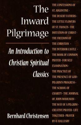 The Inward Pilgrimage: An Introduction to Christian Spiritual Classics