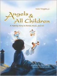 Angels and All Children: A Nativity Story in Words, Music, and Art