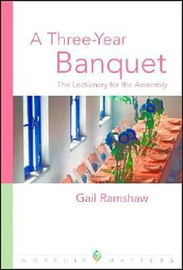 Three Year Banquet: The Lectionary for the Assembly