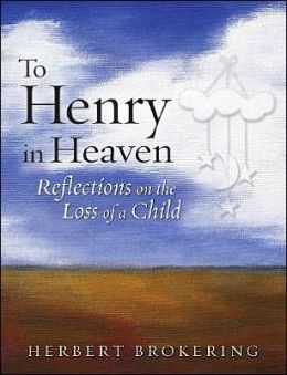 To Henry in Heaven: Reflections on the Loss of a Child
