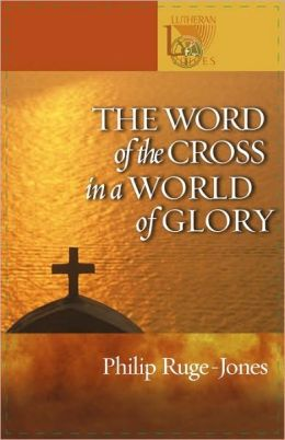 The Word of the Cross in a World of Glory
