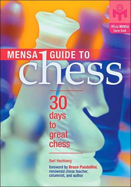 Mensa Guide to Chess: 30 Days to Great Chess