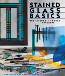 Stained Glass Basics: Techniques, Tools, Projects