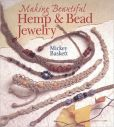 Book Cover Image. Title: Making Beautiful Hemp & Bead Jewelry, Author: Mickey Baskett