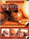 Woodturning: Two Books in One: Projects to Practice and Inspire*Techniques to Adapt to Suit Your Own Designs