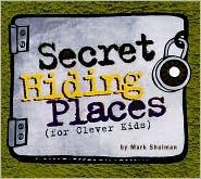 Secret Hiding Places (For Clever Kids)