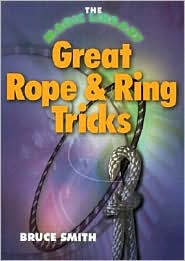 The Magic Library: Great Rope & Ring Tricks