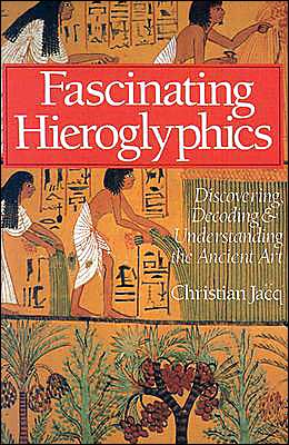 Fascinating Hieroglyphics: Discovering, Decoding & Understanding the Ancient Art