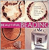 Beautiful Beading: Designs for Handmade Beads, Jewelry, & Decorative Objects