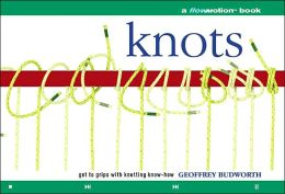 Knots: A Flowmotion Book: Get to Grips with Knotting Know-How