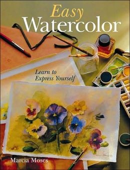 Easy Watercolor: Learn to Express Yourself