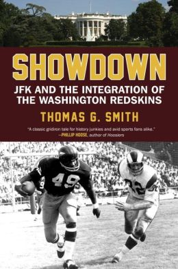 Showdown: JFK and the Integration of the Washington Redskins