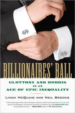 Billionaires' Ball: Gluttony and Hubris in an Age of Epic Inequality