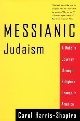 Messianic Judaism: A Rabbi's Journey Through Religious Change in America