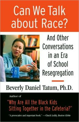 Can We Talk about Race?: And Other Conversations in an Era of School Resegregation