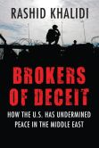 Book Cover Image. Title: Brokers of Deceit:  How the U.S. Has Undermined Peace in the Middle East, Author: Rashid Khalidi
