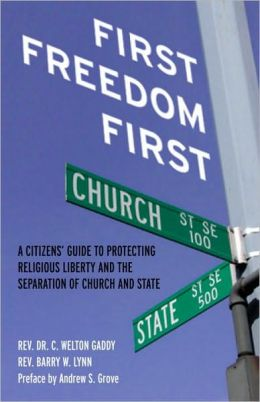 First Freedom First: A Citizen's Guide to Protecting Religious Liberty and the Separation of Church and State