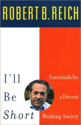 I'll Be Short: Essentials for a Decent Working Society