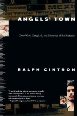 Angels' Town: Chero Ways, Gang Life, and the Rhetorics of Everyday