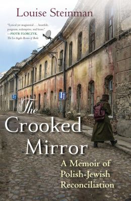 The Crooked Mirror: A Memoir of Polish-Jewish Reconciliation