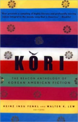 Kori: The Beacon Anthology of Korean American Fiction