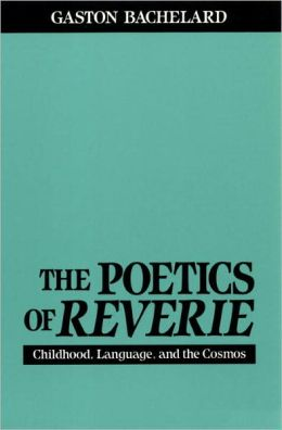 The Poetics of Reveries: Childhood, Language, and the Cosmos