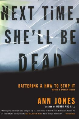 Next Time She'll Be Dead: Battering and How to Stop It