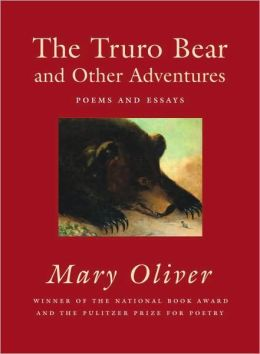 The Truro Bear and Other Adventures: Poems & Essays