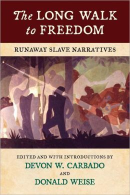 The Long Walk to Freedom: Runaway Slave Narratives
