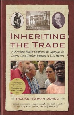 Inheriting the Trade: A Northern Family Confronts Its Legacy as the Largest Slave-Trading