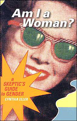 Am I a Woman? A Skeptic's Guide to Gender